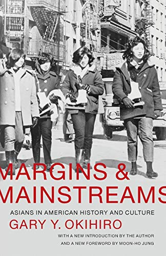 9780295993560: Margins and Mainstreams: Asians in American History and Culture
