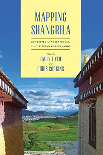 9780295993584: Mapping Shangrila: Contested Landscapes in the Sino-Tibetan Borderlands (Studies on Ethnic Groups in China)