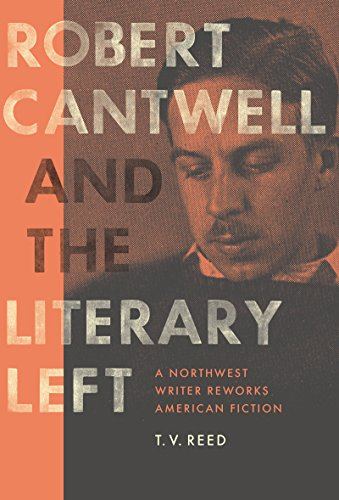9780295993621: Robert Cantwell and the Literary Left: A Northwest Writer Reworks American Fiction (Robert B Heilman Books)