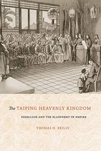 9780295993720: The Taiping Heavenly Kingdom: Rebellion and the Blasphemy of Empire (China Program Book)