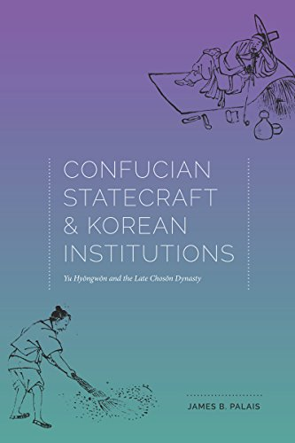 9780295993782: Confucian Statecraft and Korean Institutions: Yu Hyongwon and the Late Choson Dynasty (Korean Studies of the Henry M. Jackson School of International Studies)