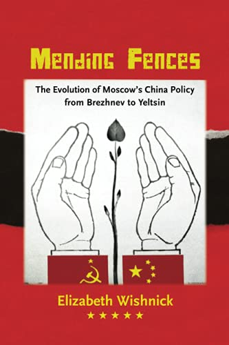 9780295993874: Mending Fences: The Evolution of Moscow's China Policy from Brezhnev to Yeltsin (Donald R. Ellegood International Publications)