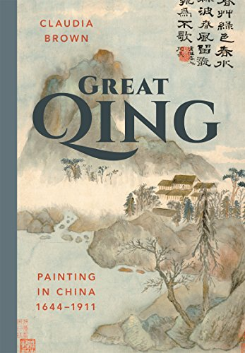 Great Qing: Painting in China, 1644-1911: Claudia Brown