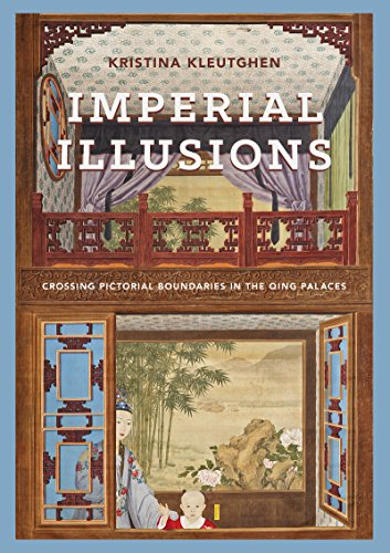 Imperial Illusions: Crossing Pictorial Boundaries in the Qing Palaces (Hardback): Kristina ...