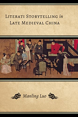 Literati Storytelling in Late Medieval China (Modern Language Initiative): Luo, Manling