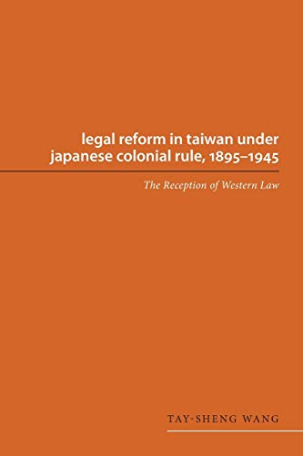 9780295994475: Legal Reform in Taiwan under Japanese Colonial Rule, 1895-1945: The Reception of Western Law (Asian Law Series)