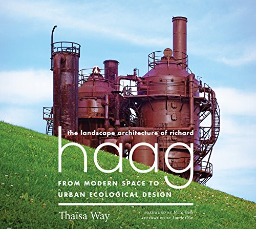 9780295994482: The Landscape Architecture of Richard Haag: From Modern Space to Urban Ecological Design