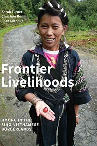Frontier Livelihoods: Hmong in the Sino-Vietnamese Borderlands: Turner, Sarah et al.