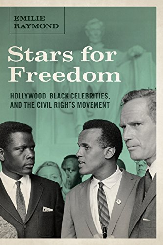 Stars For Freedom: Hollywood, Black Celebrities, And The Civil Rights Movement (Capell Family Books)