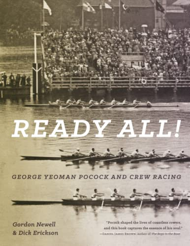 9780295994840: Ready All! George Yeoman Pocock and Crew Racing