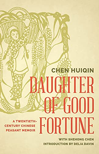9780295994925: Daughter of Good Fortune: A Twentieth-Century Chinese Peasant Memoir