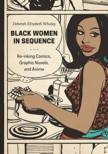 9780295994963: Black Women in Sequence: Re-inking Comics, Graphic Novels, and Anime
