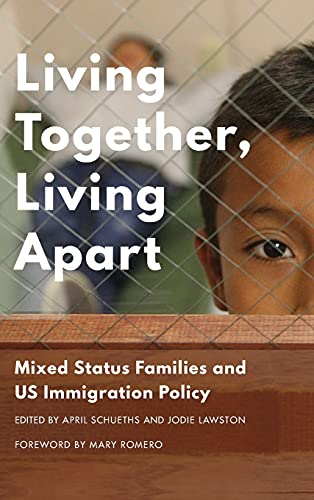9780295995007: Living Together, Living Apart: Mixed Status Families and US Immigration Policy