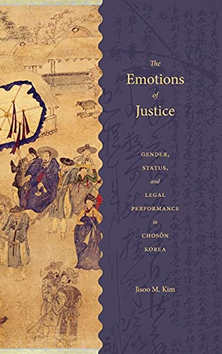 9780295995038: The Emotions of Justice: Gender, Status, and Legal Performance in Choson Korea (Korean Studies of the Henry M. Jackson School of International Studies)