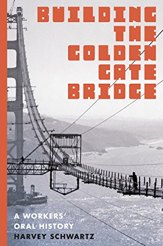 9780295995069: Building the Golden Gate Bridge: A Workers' Oral History