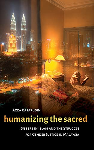 9780295995311: Humanizing the Sacred: Sisters in Islam and the Struggle for Gender Justice in Malaysia (Decolonizing Feminisms)