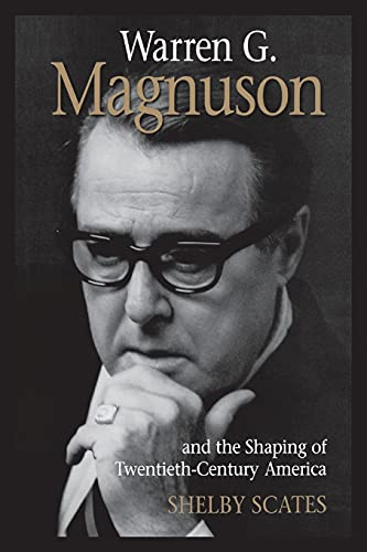 9780295995342: Warren G. Magnuson and the Shaping of Twentieth-Century America (Emil and Kathleen Sick Book Series in Western History and Biography)