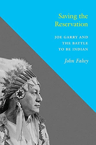 9780295995373: Saving the Reservation: Joe Garry and the Battle to Be Indian