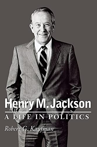 9780295995397: Henry M. Jackson: A Life in Politics (Emil and Kathleen Sick Book Series in Western History and Biography)