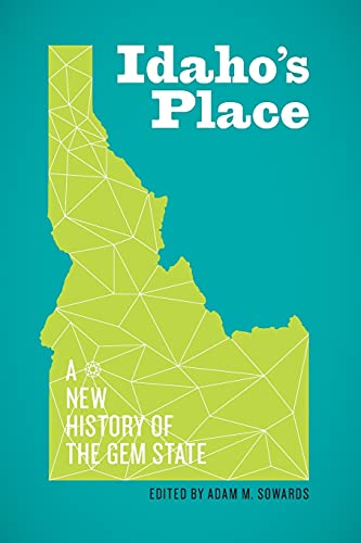 9780295995564: Idaho's Place: A New History of the Gem State