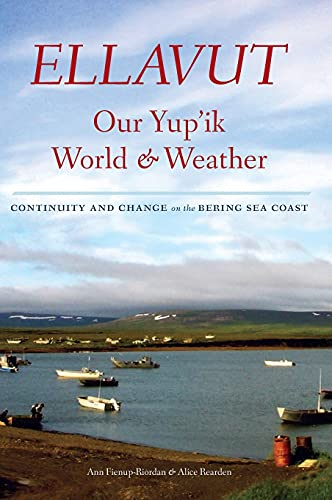 9780295997049: Ellavut / Our Yup'ik World and Weather: Continuity and Change on the Bering Sea Coast