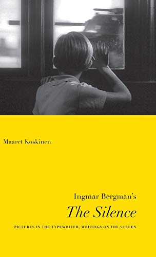 9780295997278: Ingmar Bergman's The Silence: Pictures in the Typewriter, Writings on the Screen (Nordic Film Classics)