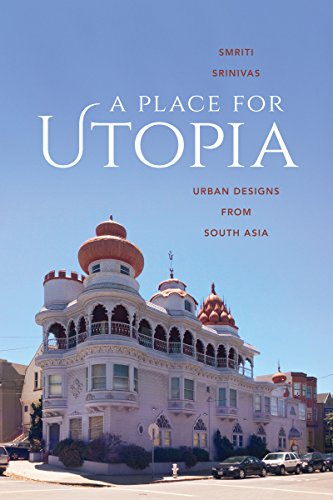 A Place for Utopia: Urban Designs from South Asia (Global South Asia): Srinivas, Smriti