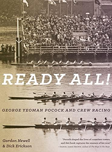 9780295997971: Ready All! George Yeoman Pocock and Crew Racing