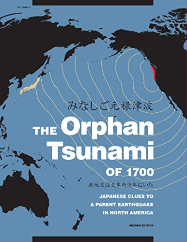 9780295998084: The Orphan Tsunami of 1700: Japanese Clues to a Parent Earthquake in North America
