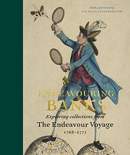 Endeavouring Banks: Exploring Collections from the Endeavour Voyage 1768-1771 (Hardcover): Neil ...