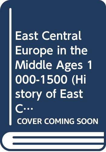 9780295998237: East Central Europe in the Middle Ages, 1000-1500 (A History of East Central Europe (HECE))