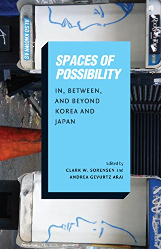 9780295998428: Spaces of Possibility: In, Between, and Beyond Korea and Japan (Center For Korea Studies Publications)