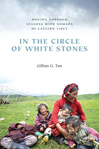 9780295999487: In the Circle of White Stones: Moving through Seasons with Nomads of Eastern Tibet (Studies on Ethnic Groups in China)