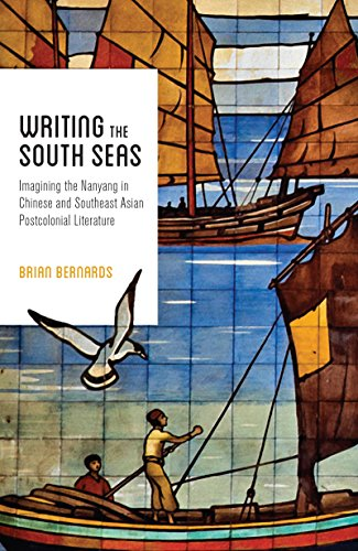 9780295999968: Writing the South Seas: Imagining the Nanyang in Chinese and Southeast Asian Postcolonial Literature (Modern Language Initiative Books)
