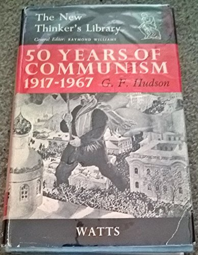 9780296347010: Fifty Years of Communism: Theory and Practice, 1917-67 (New Thinkers Library)