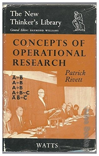 Concepts of Operational Research (New Thinkers Library): Rivett, B.H.Patrick