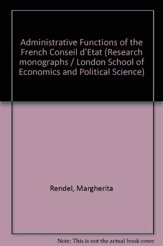 9780297000426: Administrative Functions of the French Conseil d'Etat (L.S.E. research monographs, 6)