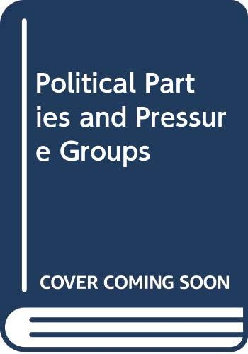 9780297000891: Political Parties and Pressure Groups (Sheffield series)