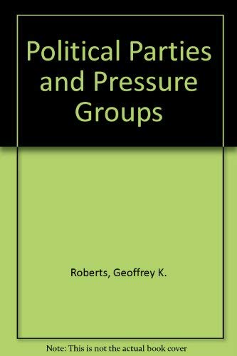 9780297000907: Political Parties and Pressure Groups