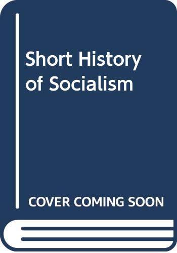 9780297000938: Short History of Socialism