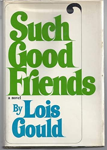 9780297001430: Such Good Friends