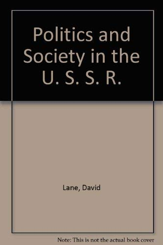 Politics and Society in the U.S.S.R: Lane, David