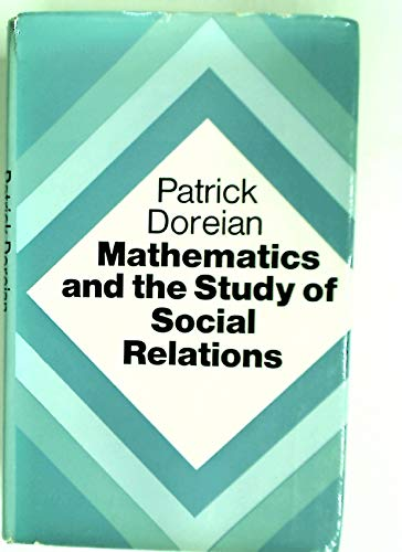 9780297002406: Mathematics and the Study of Social Relations (Basic ideas in the human sciences)