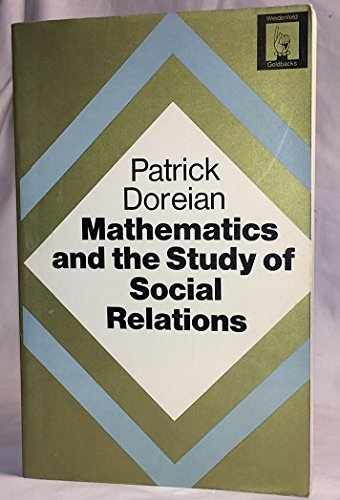 9780297002581: Mathematics and the Study of Social Relations (Goldbacks)