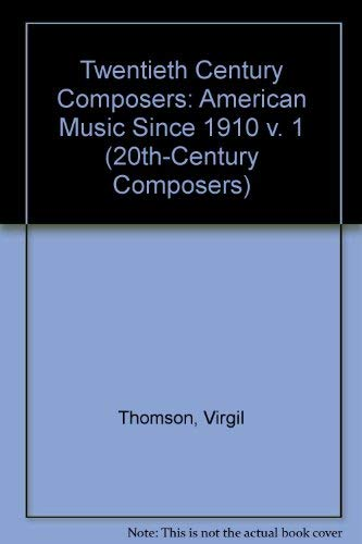 9780297002642: Twentieth Century Composers: American Music Since 1910 v. 1 (20th-Century Composers)