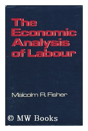 9780297002734: The Economic Analysis of Labour