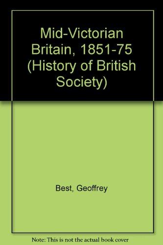 9780297002765: Mid-Victorian Britain, 1851-75 (History of British Society)