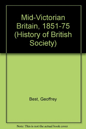 9780297002765: Mid-Victorian Britain, 1851-75 (History of British Society)