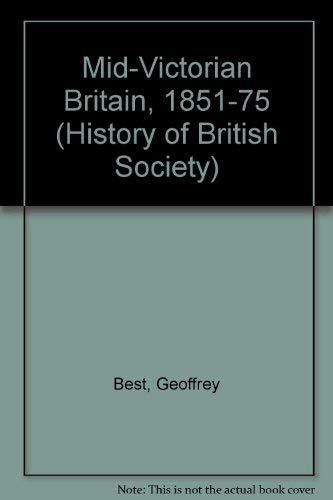 9780297002796: Mid-Victorian Britain, 1851-75 (History of British Society)