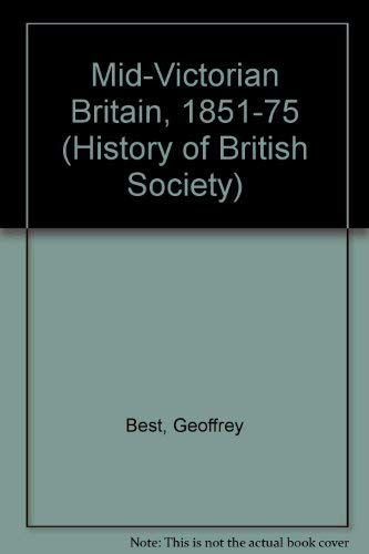 9780297002796: Mid-Victorian Britain, 1851-75 (History of British Society)